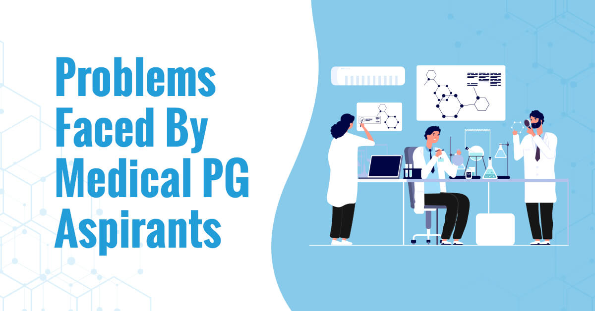 Problems faced by medical PG aspirants
