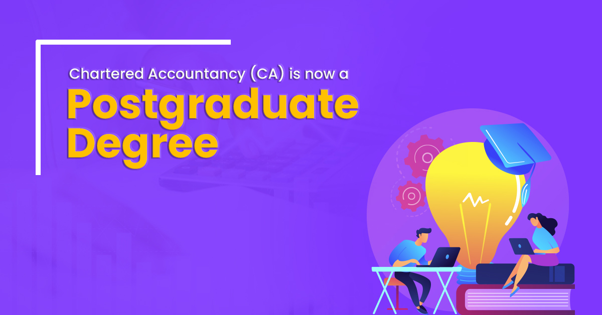 CA is now a post grad degree