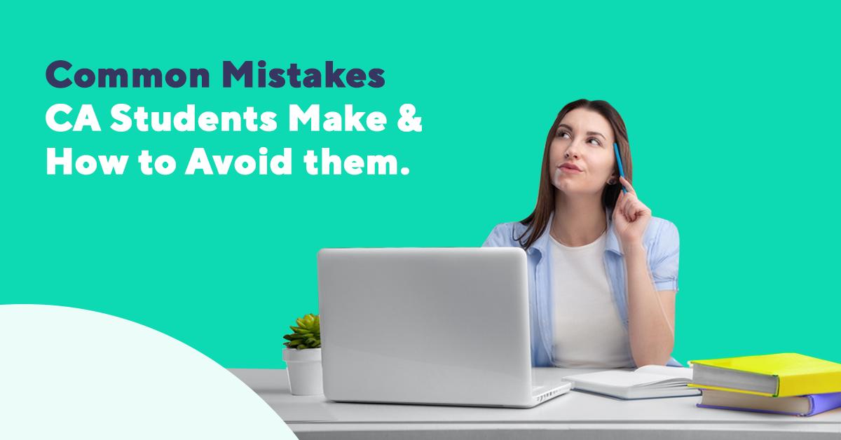Common mistakes CA students make/ OnePrep