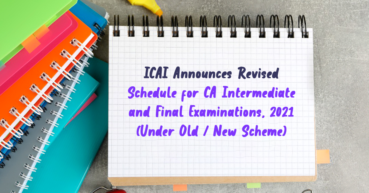 Revised Schedule for CA Inter and Final Exam