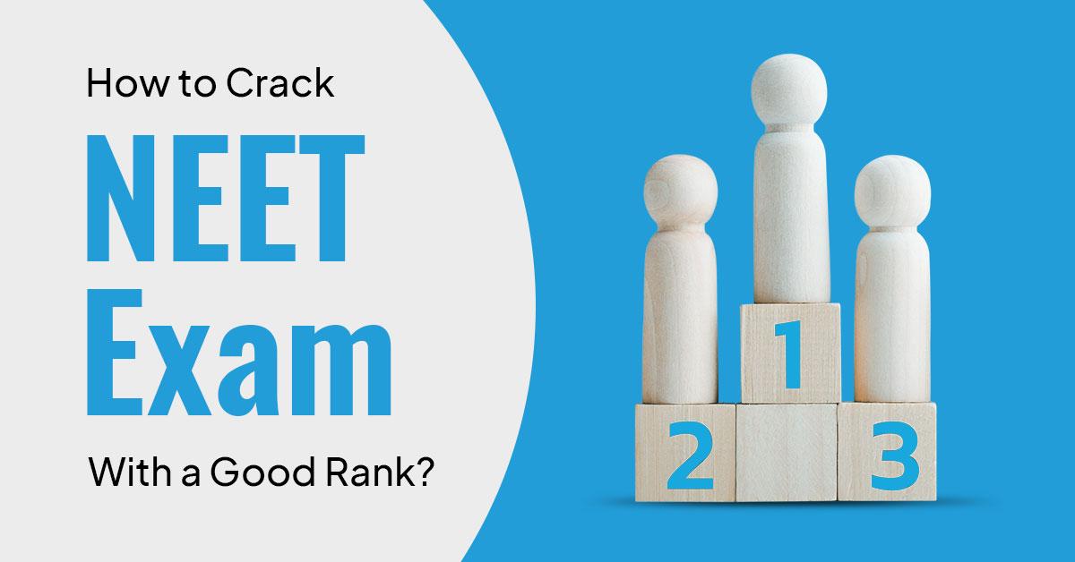 Crack NEET UG with a good rank