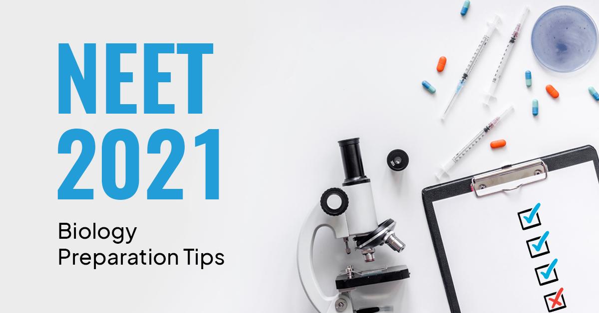 NEET 2021 - Preparation Tips for Biology