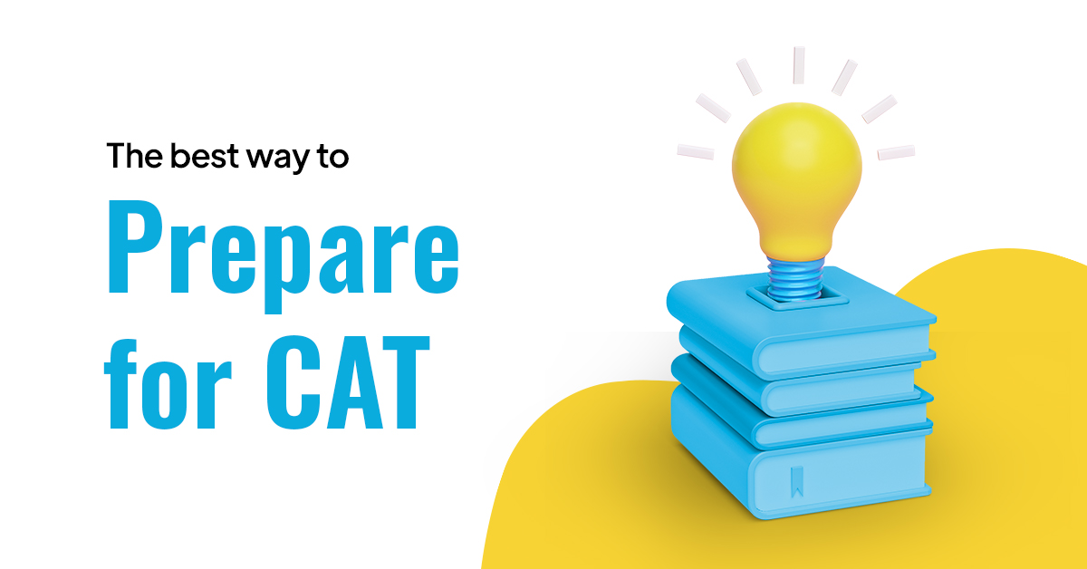 The best way to nail the CAT preparation