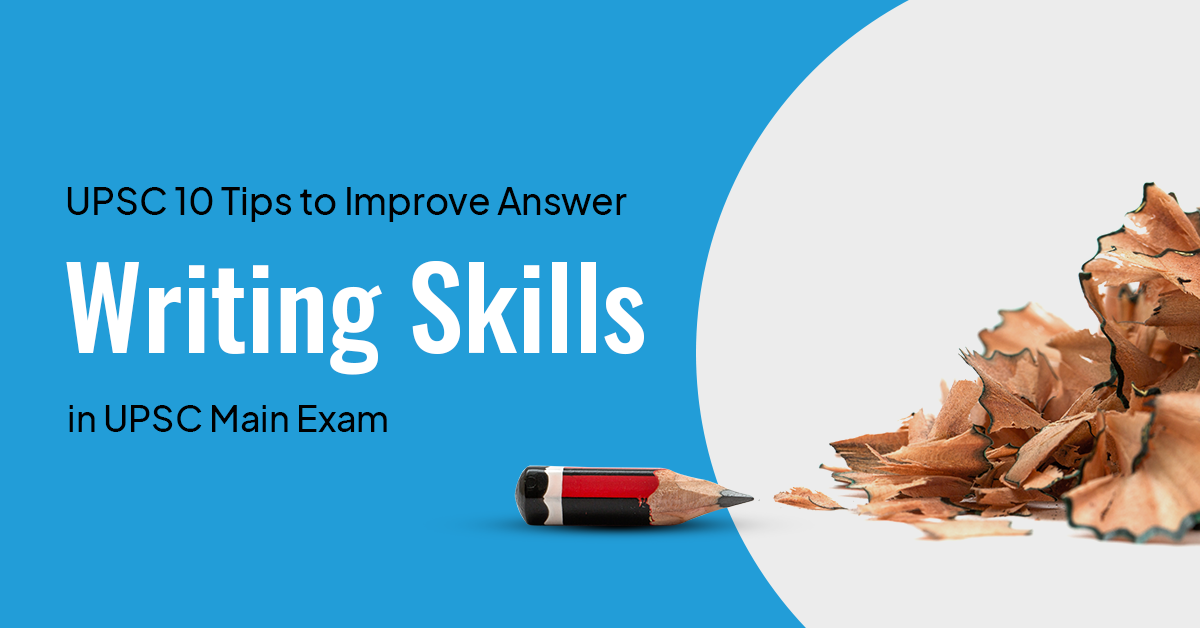 How to improve your answer writing skills in the UPSC Exam