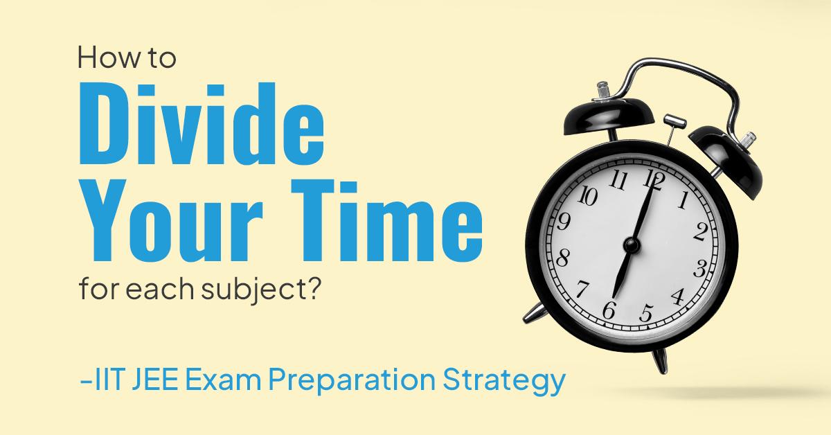 IIT-JEE exam preparation strategy