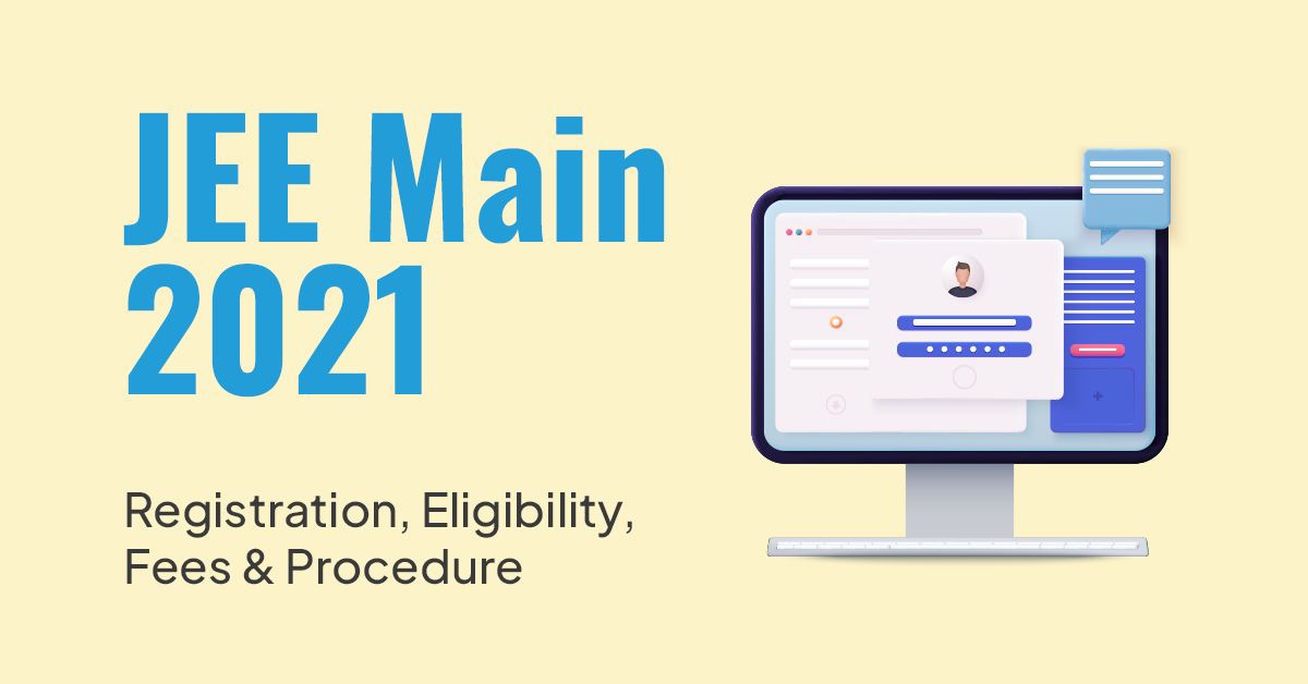 JEE Main 2021 Registration Criteria, Eligibility