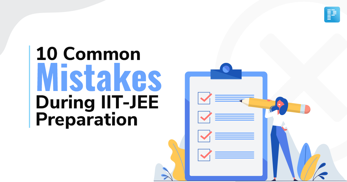 Common Mistakes During IIT-JEE Preparation