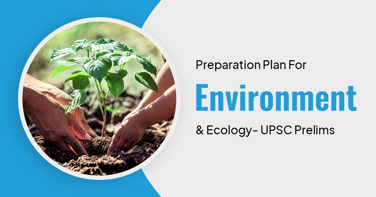 Environment & Ecology Preparation