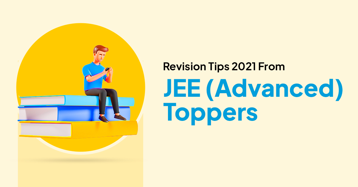 JEE advanced 2021 revision tips