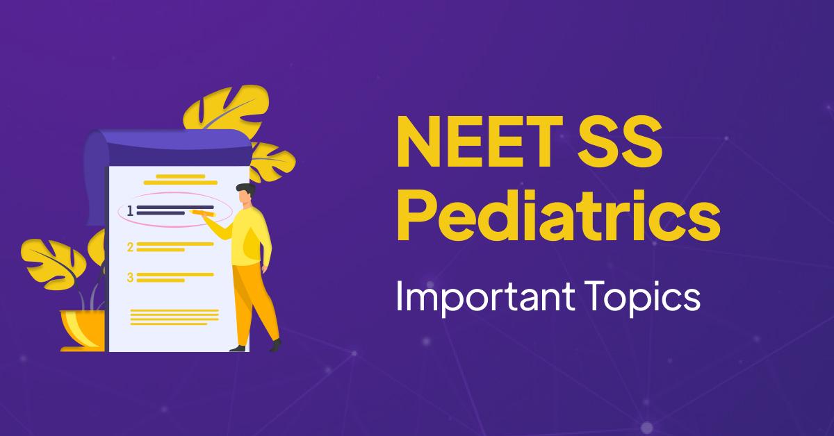 NEET SS Important Pediatrics Topics